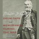 Drum-Taps and Memoranda During the War - eAudiobook