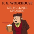 Mr. Mulliner Speaking - eAudiobook
