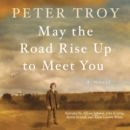 May the Road Rise Up to Meet You : A Novel - eAudiobook