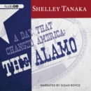 A Day That Changed America : The Alamo - eAudiobook