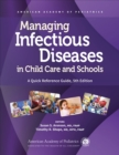 Managing Infectious Diseases in Child Care and Schools : A Quick Reference Guide - Book