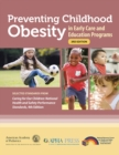 Preventing Childhood Obesity in Early Care and Education Programs : Selected Standards From 'Caring for Our Children: National Health and Safety Performance Standards, Fourth Edition' - Book