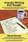 Comedy Writing Self-Taught : The Professional Skill-Building Course in Writing Stand-Up, Sketch & Situation Comedy - Book