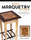 Basic Marquetry and Beyond : Expert Techniques for Crafting Beautiful Images with Veneer and Inlay - eBook