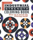 Industrial Strength Coloring Book: Gear Up to Break the Coloring Mold! - Book