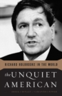 The Unquiet American : Richard Holbrooke in the World - eBook