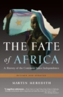The Fate of Africa : A History of the Continent Since Independence - eBook