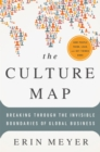 The Culture Map : Breaking Through the Invisible Boundaries of Global Business - Book