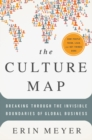 The Culture Map : Breaking Through the Invisible Boundaries of Global Business - eBook