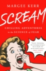 Scream : Chilling Adventures in the Science of Fear - eBook