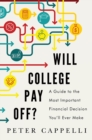 Will College Pay Off? : A Guide to the Most Important Financial Decision You'll Ever Make - eBook
