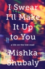 I Swear I'll Make It Up to You : A Life on the Low Road - Book