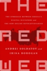The Red Web : The Struggle Between Russia's Digital Dictators and the New Online Revolutionaries - Book