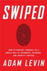 Swiped : How to Protect Yourself in a World Full of Scammers, Phishers, and Identity Thieves - Book