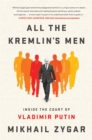 All the Kremlin's Men : Inside the Court of Vladimir Putin - Book