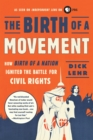 The Birth of a Movement : How Birth of a Nation Ignited the Battle for Civil Rights - eBook