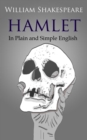 Hamlet In Plain and Simple English : (A Modern Translation and the Original Version) - eBook