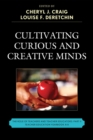 Cultivating Curious and Creative Minds : The Role of Teachers and Teacher Educators, Part II - eBook