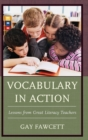 Vocabulary in Action : Lessons from Great Literacy Teachers - Book