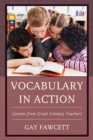 Vocabulary in Action : Lessons from Great Literacy Teachers - eBook