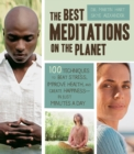 The Best Meditations on the Planet : 100 Techniques to Beat Stress, Improve Health, and Create Happiness-In Just Minutes A Day - eBook