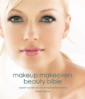 Makeup Makeovers Beauty Bible : Expert Secrets for Stunning Transformations - eBook