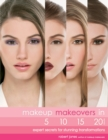 Makeup Makeovers in 5, 10, 15, and 20 Minutes : Expert Secrets for Stunning Transformations - eBook