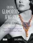 Creating Glamorous Jewelry with Swarovski Elements : Classic Hollywood Designs with Crystal Beads and Stones - eBook