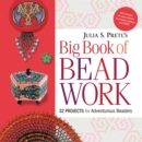 Julia Pretl's Big Book of Beadwork : 32 Projects for Adventurous Beaders - eBook