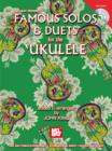 Famous Solos & Duets for the Ukulele - eBook