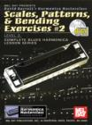 Scales, Patterns, & Bending Exercises #2 - eBook