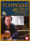 Flatpicking the Rags and Polkas - eBook