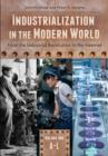Industrialization in the Modern World: From the Industrial Revolution to the Internet [2 volumes] : From the Industrial Revolution to the Internet - eBook