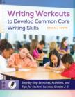 Writing Workouts to Develop Common Core Writing Skills: Step-by-Step Exercises, Activities, and Tips for Student Success, Grades 2-6 - eBook
