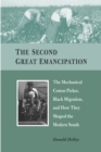 The Second Great Emancipation : The Mechanical Cotton Picker, Black Migration, and How They Shaped the Modern South - eBook