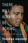 There Will Always Be Boxing : Another Year Inside the Sweet Science - eBook