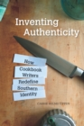 Inventing Authenticity : How Cookbook Writers Redefine Southern Identity - eBook
