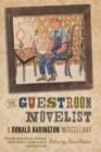 The Guestroom Novelist : A Donald Harington Miscellany - eBook