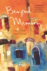 Beyond Memory : An Anthology of Contemporary Arab American Creative Nonfiction - eBook