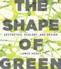 The Shape of Green : Aesthetics, Ecology, and Design - Book