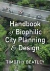 Handbook of Biophilic City Planning & Design - Book