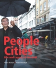 People Cities : The Life and Legacy of Jan Gehl - Book