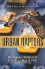 Urban Raptors : Ecology and Conservation of Birds of Prey in Cities - Book