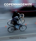 Copenhagenize : The Definitive Guide to Global Bicycle Urbanism - Book