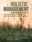 Holistic Management Handbook, Third Edition : Regenerating Your Land and Growing Your Profits - Book