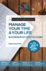 Manage Your Time & Your Life: Success in 20 Minutes a Day - eBook