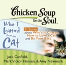 Chicken Soup for the Soul: What I Learned from the Cat - 31 Stories about Who's in Charge, How to Love a Cat, and Be Your Best - eAudiobook
