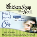 Chicken Soup for the Soul: What I Learned from the Cat - 20 Stories about Love and Letting Go - eAudiobook