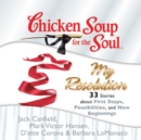Chicken Soup for the Soul: My Resolution - 33 Stories about First Steps, Possibilities, and New Beginnings - eAudiobook