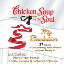Chicken Soup for the Soul: My Resolution - 37 Stories of Discovering Your Worth and Just Doing It - eAudiobook